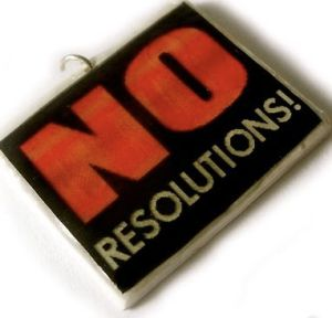 New Year No-resolutions (1)