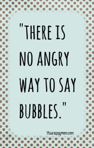 bubbles say